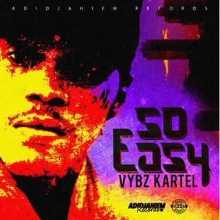 So Easy by Vybz Kartel Download