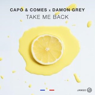 Take Me Back by Capo & Comes X Damon Grey Download