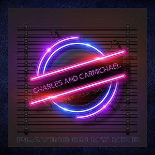 Playing On My Mind by Charles And Carmichael Download