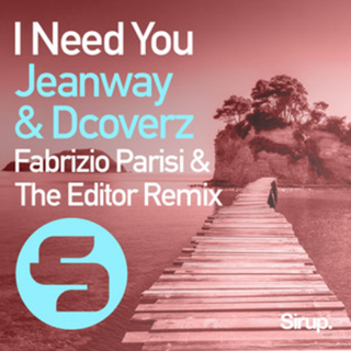 I Need You by Jeanway & Dcoverz Fabrizio Parisi & The Editor Remix Download