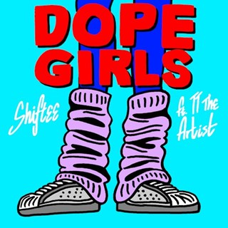 Dope Girls by Shiftee ft Tt The Artist Download