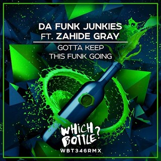 Gotta Keep This Funk Going by Da Funk Junkies ft Zahide Gray Download