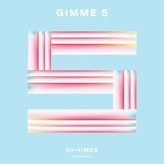 Gimme 5 by Chimes Download