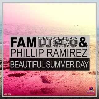 Beautiful Summer Day by Fam Disco & Phillip Ramirez Download