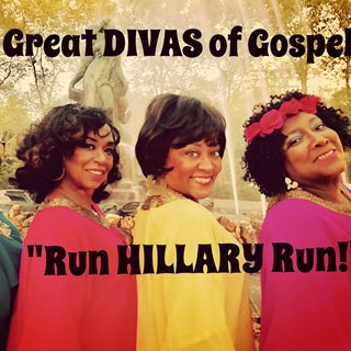 Run Hillary Run by The Great Divas Of Gospel Download