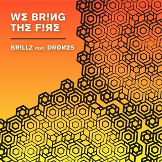 We Bring The Fire by Brillz ft Drones Download