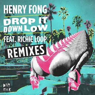 Drop It Down Low by Henry Fong ft Richie Loop Download