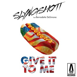 Give It To Me by Slyngshott Download