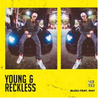 Young & Reckless by Bijou ft Way Download
