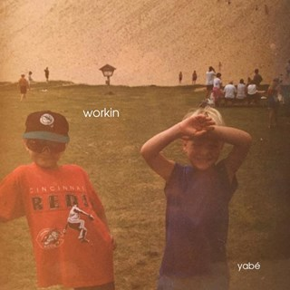 Workin by Yabe Download