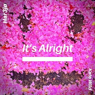Its Alright by Har3jo & Kate Wild Download