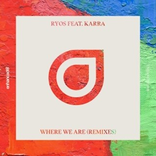Where We Are by Ryos ft Karra Download