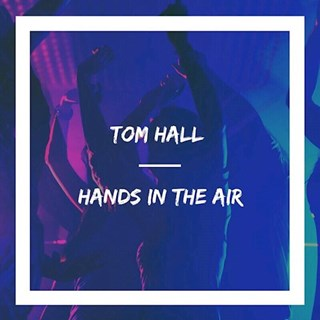 Hands In The Air by Tom Hall Download