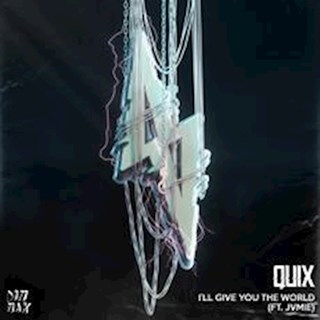 Ill Give You The World by Quix ft Jvmie Download