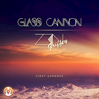 First Expanse by Glass Cannon & Zen Griffey Download