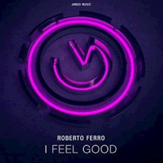 I Feel Good by Roberto Ferro Download