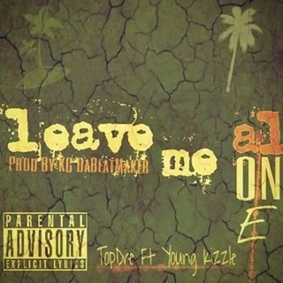 Leave Me Alone by Topdre ft Young Kizzle Download