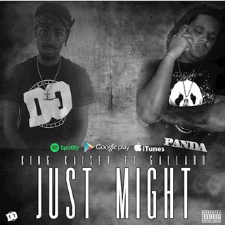 Just Might by King Kaiser ft Gallado Download