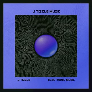Electronic Music by J Tizzle Download