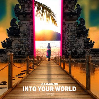 Into Your World by DJ Marlon Download
