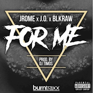 For Me by DJ Timos ft Jrome x JO x Blkraw Download
