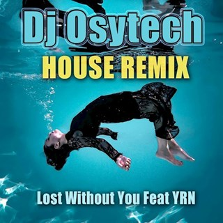 Lost Without You by DJ Osytech ft Yrn Download