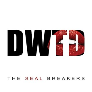 D W T D by The Seal Breakers Download