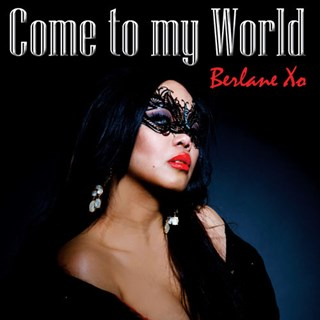 Come To My World by Berlane Xo ft Fire Red Download