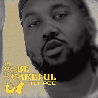 Be Careful by Tef Poe Download