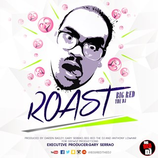 Roast by Big Red The DJ Download