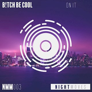 On It by Bitch Be Cool Download