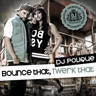 Bounce That Twerk That by DJ Polique Download
