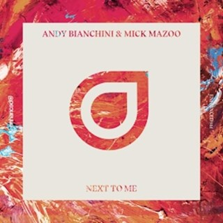 Next To Me by Andy Bianchini & Mick Mazoo Download
