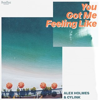 You Got Me Feeling Like by Alex Holmes & Cylink Download