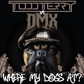 Where My Dogs At by Todd Terry vs Dmx Download