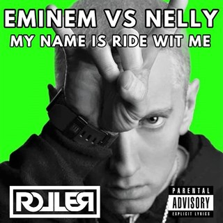 My Name Is X Ride Wit Me by Eminem X Nelly Download