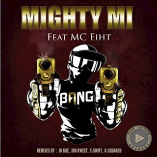 Bang by Mighty Mi ft Mc Eiht Download