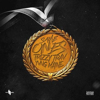 Same Ones by Trizzy Trav Download