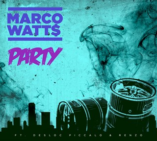 Party by Marco Watts ft Piccalo & Renzo Download