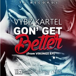 Gon Get Better by Vybz Kartel Download