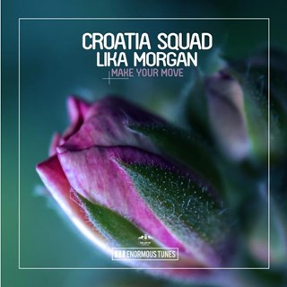 Make Your Move by Croatia Squad & Lika Morgan Download