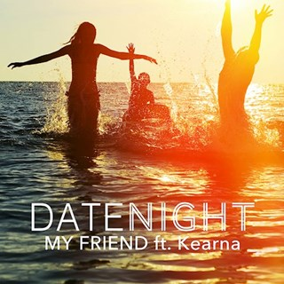 My Friend by Date Night ft Kearna Download