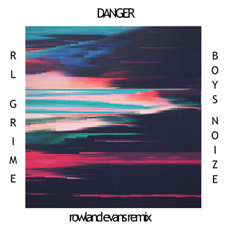 Danger by Rl Grime ft Boys Noize Download