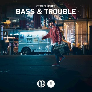 Bass & Trouble by Otto Blucker Download