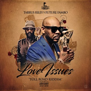 Love Issues by Tarrus Riley ft Future Fambo Download