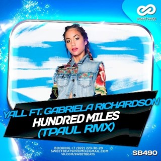 Hundred Miles by Yall ft Gabriela Richardson Download