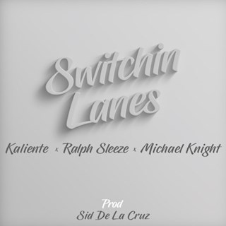 Switchin Lanes by Kaliente, Ralph Sleeze & Michael Knight Download