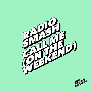 Call Me On The Weekend by Radio Smash Download