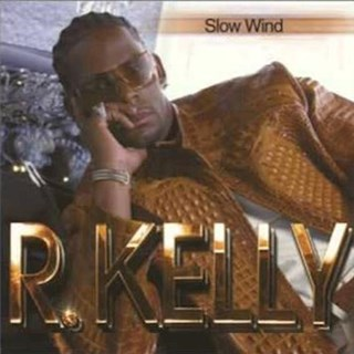 Slow Wind by R Kelly Download