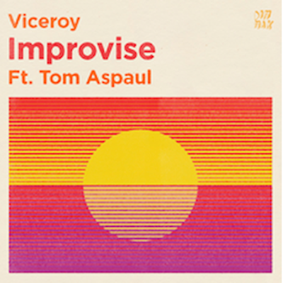 Viceroy ft Tom Aspaul  Improvise (Radio Edit)